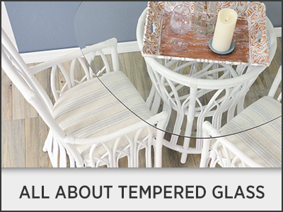 All About Tempered Glass